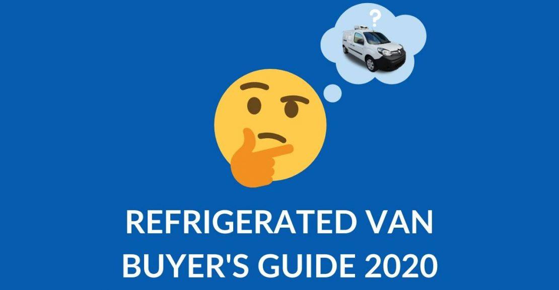 Refrigerated Van Buyer's Guide 2020