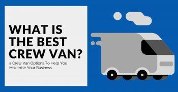 5 Best Crew Van Options