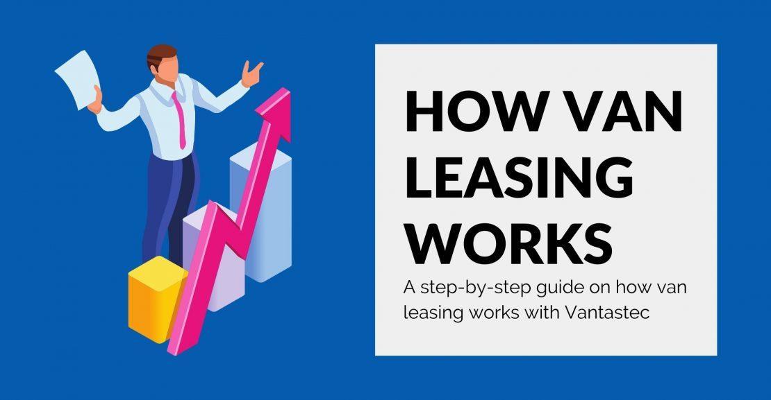 How Van Leasing Works With Vantastec